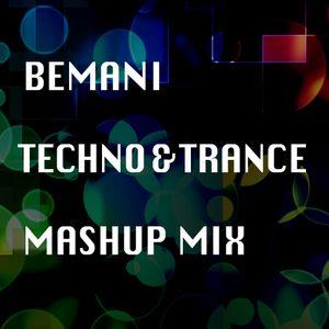BEMANI TECHNO&TRANCE MASHUP MIX