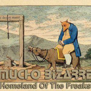 MUCHO BIZARRE IHomeland Of The FreaksI – [Revolution #Un-Je-Ne-Sais-Quoi]