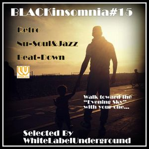 "BLACKinsomnia#15(Retro_Nu-Soul'n'Jazz... theme of ""Walk Toward the Evening Sky"""")"
