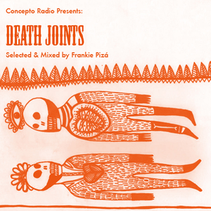 Concepto Radio presents Death Joints