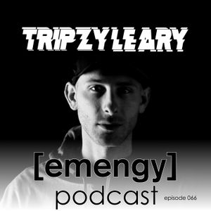 Emengy Podcast 066 - Tripzy Leary