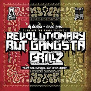 Dead Prez - Revolutionary But Gangsta Grillz
