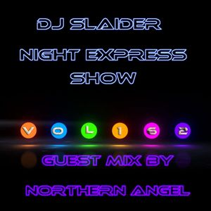 DJ Slaider - Night Express Show #162(Special Guest Mix by Northern Angel)