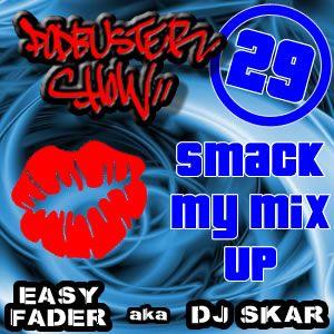DJ SKAR podbuster show 29 - smack my mix up