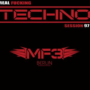 REAL FUCKING TECHNO - SESSION 97