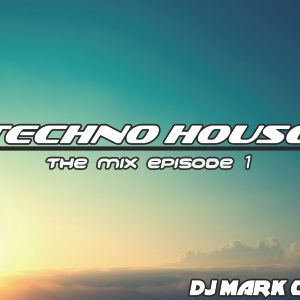 TECHNO HOUSE  [ MIX EPISODE 1 ]