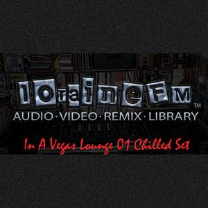 LoraineFM - In A Vegas Lounge [01] Chilled Set 2015