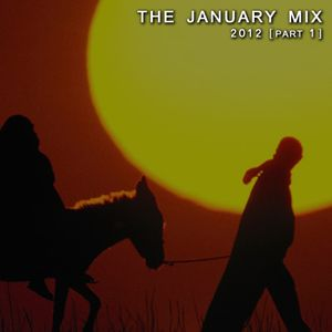 THE JANUARY MIX 2012 [Part 1]