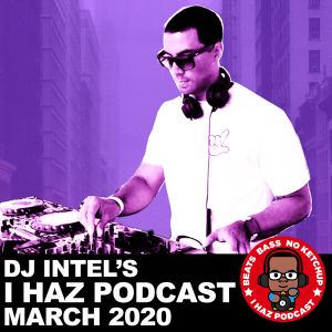 I Haz Podcast: March 2020
