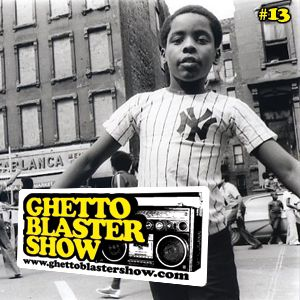 GHETTOBLASTERSHOW #13 (feb.13/10)