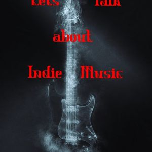 Lets Talk about Indie Music Episode 3