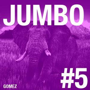 GOMEZ - JUMBO #5