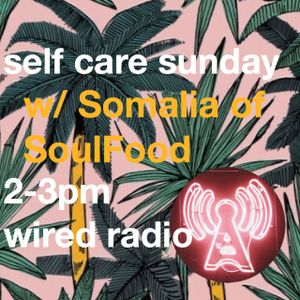 self care sunday S2EP7 w/ Somalia of SoulFood - 4th December 2016