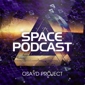 Osayd Project - Space Podcast 018