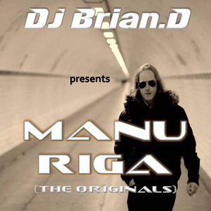 DJ Brian.D - Manu Riga (The Originals)