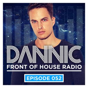 Dannic presents Front Of House Radio 052