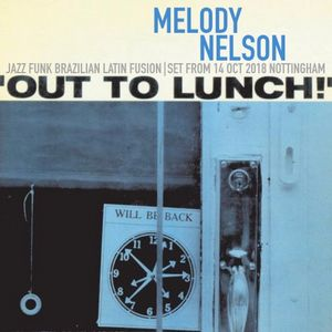 MELODY NELSON - SET FROM OUT TO LUNCH 14 OCT 2018