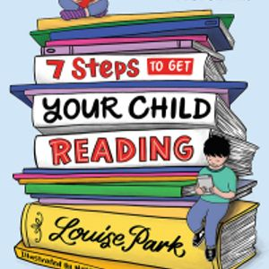 By the Book Episode 47 Louise Park Literacy Expert: Part II - 7 Steps to Get Your Child Reading