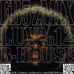 LUV% B-HOUSE
