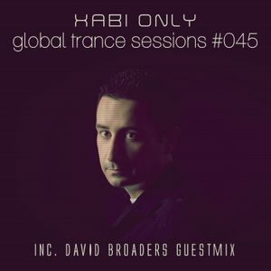 XABI ONLY - GLOBAL TRANCE SESSIONS 045 (INC. DAVID BROADERS GUESTMIX) [15-08-2012]