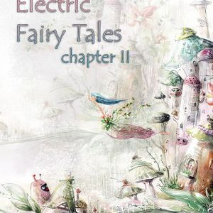 Electric Fairy Tales Chapter II
