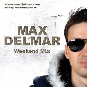 Max Delmar - Weekend Mix Podcast Episode 017