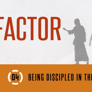 X-Factor // Part 4: Being Discipled in the Church