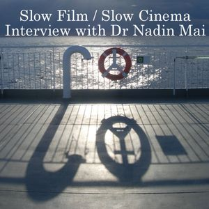 Something Different with Tim Prevett - Slow Film with Dr Nadin Mai 12/01/17