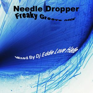 Needle Dropper - 1pt Dj Eddie Love Hate -Freak Mix