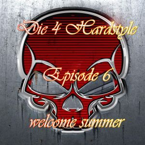 Mike Phobos - Die 4 Hardstyle Episode 6 (welcome summer)