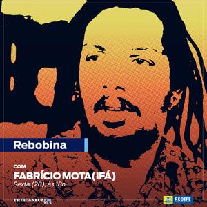 REBOBINA 28-12-18 - Fabrício Mota (IFÁ)