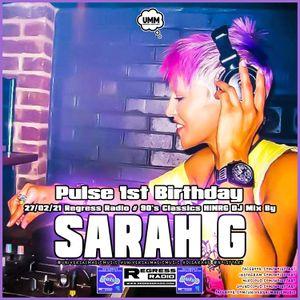 SARAH G - PULSE 1ST BIRTHDAY * 90s Classics * HiNRG Handbag Hardbag OldSkool Hard House * 27/02/21