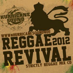 Hurricane Sound - Reggae Revival 2012 Mix CD
