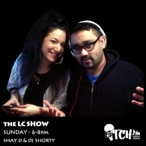 Shay D & DJ Shorty- The LC Show 6 - ITCH FM (09-FEB-2014)