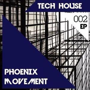Tech House Radio Show #002 with Phoenix Movement