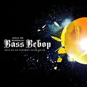 NOUS FM - djnoonkoon presents 'BASS BEBOP' - 2016年3月22日放送分