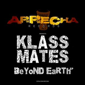 Walking with Klassmates Feat Beyond Earth EP (Arrecha Records)