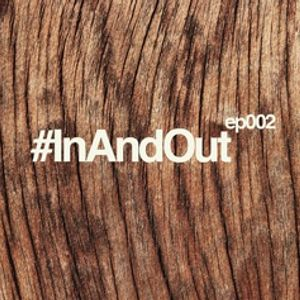 In And Out 002: Broadcast on www.rhubarbradio.com 9pm 16/08/10