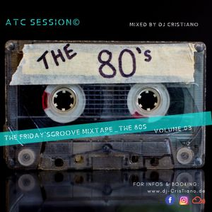ATC©_The Friday'sGroove-Sessions_The 80s_Vol. 03