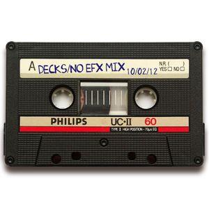 Decks / No EFX mix 10.02.12