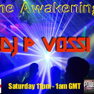 THE AWAKENING SHOW EP 51 WITH DJ P VOSSI