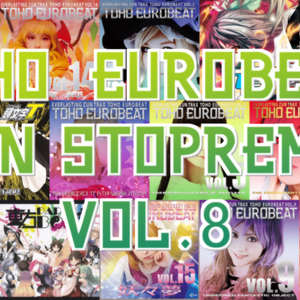 Tohou EuroBeat Non Stop ReMix VOL.8