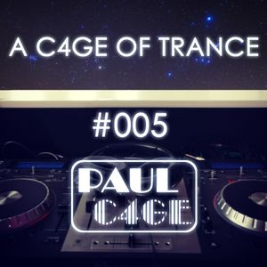 A C4GE OF TRANCE 005