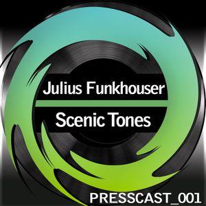 PressCast 001 - Scenic Tones - Julius Funkhouser