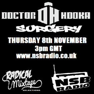 Doctor Hooka's Surgery www.nsbradio.co.uk 08.11.12 feat. Radical Mixtape Selections