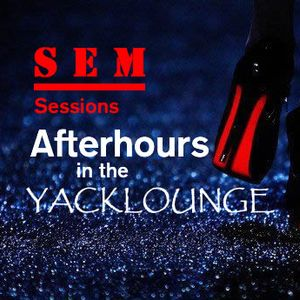 SEM Sessions Afterhours on the Yacklounge August 22, 2012