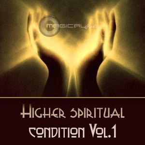 Magical - Higher spiritual condition Vol.1