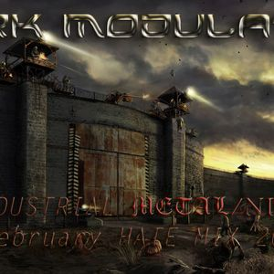 INDUSTRIAL METAL / NDH FEBRUARY HATE MIX 2016 From DJ DARK MODULATOR