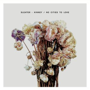 "Sleater-Kinney's ""No Cities To Love"""