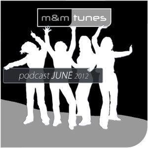 m&m tunes podcast june 2012